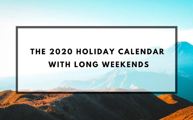 The 2020 Holiday Calendar – With Long Weekends